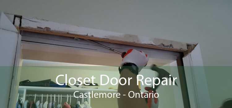 Closet Door Repair Castlemore - Ontario