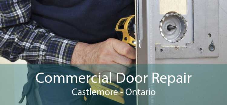 Commercial Door Repair Castlemore - Ontario