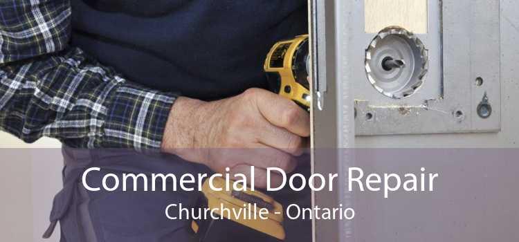 Commercial Door Repair Churchville - Ontario