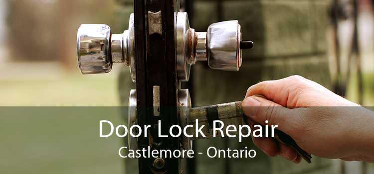 Door Lock Repair Castlemore - Ontario