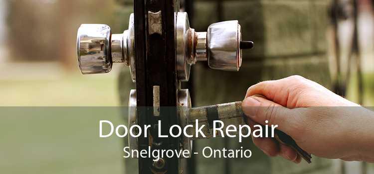 Door Lock Repair Snelgrove - Ontario
