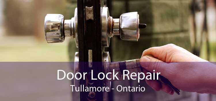 Door Lock Repair Tullamore - Ontario