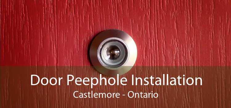 Door Peephole Installation Castlemore - Ontario