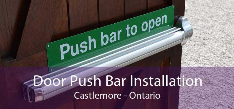 Door Push Bar Installation Castlemore - Ontario