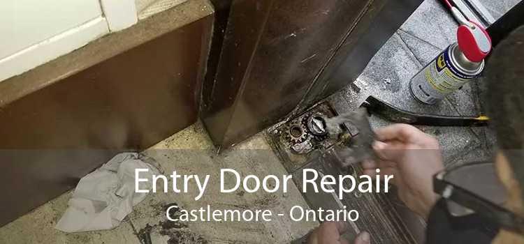 Entry Door Repair Castlemore - Ontario
