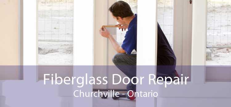 Fiberglass Door Repair Churchville - Ontario