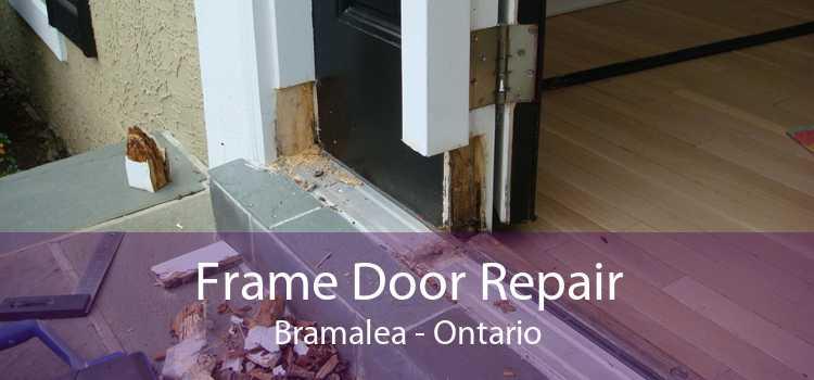 Frame Door Repair Bramalea - Ontario