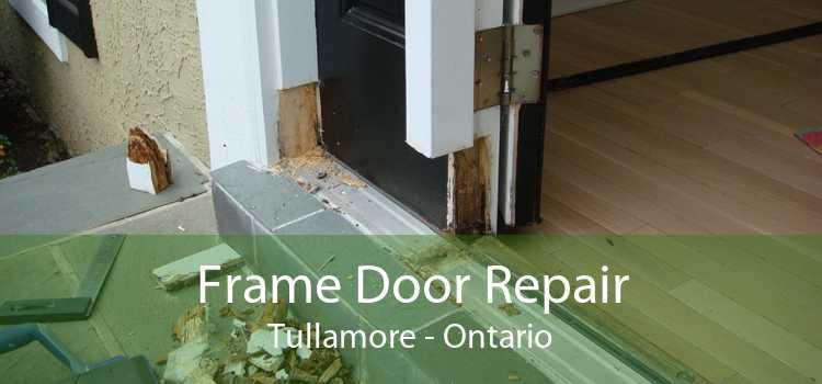 Frame Door Repair Tullamore - Ontario