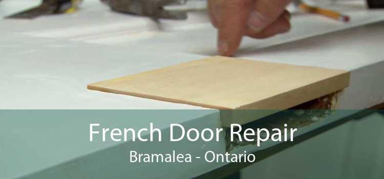 French Door Repair Bramalea - Ontario