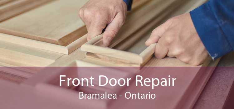 Front Door Repair Bramalea - Ontario