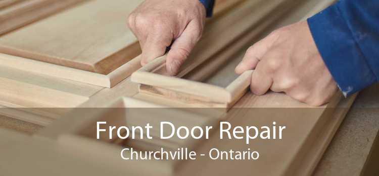 Front Door Repair Churchville - Ontario
