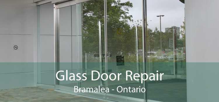 Glass Door Repair Bramalea - Ontario
