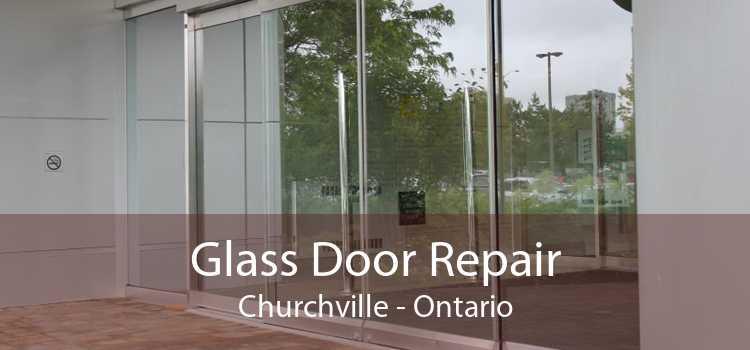 Glass Door Repair Churchville - Ontario