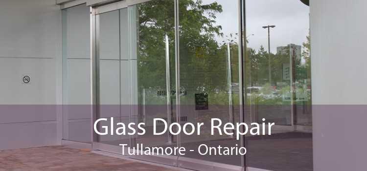 Glass Door Repair Tullamore - Ontario