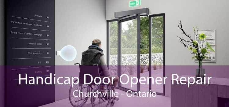 Handicap Door Opener Repair Churchville - Ontario