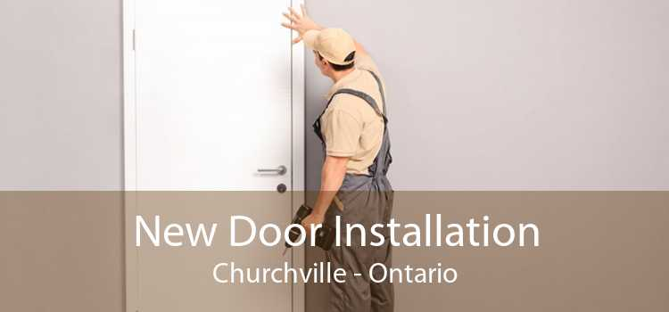 New Door Installation Churchville - Ontario
