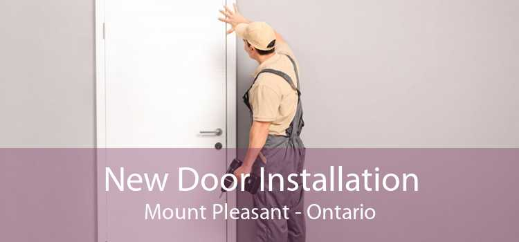 New Door Installation Mount Pleasant - Ontario