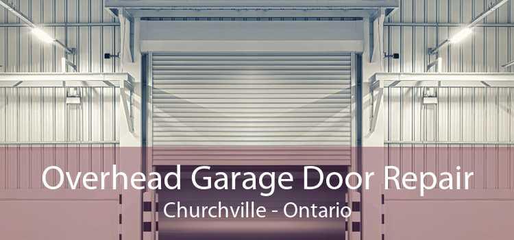 Overhead Garage Door Repair Churchville - Ontario