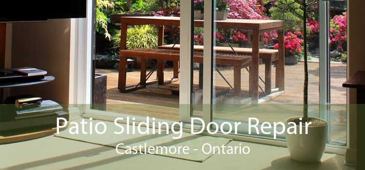 Patio Sliding Door Repair Castlemore - Ontario