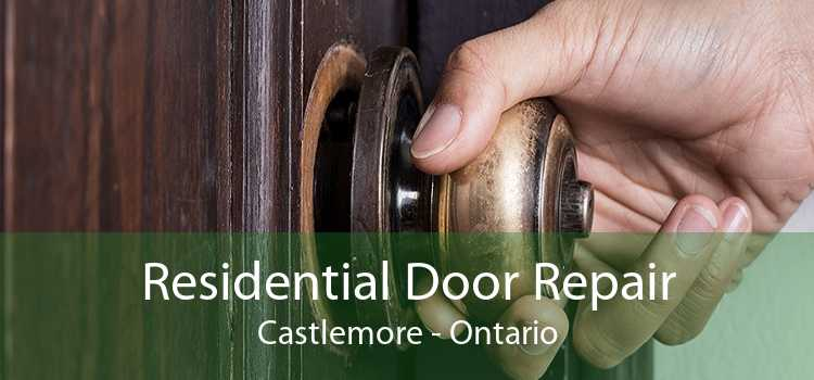 Residential Door Repair Castlemore - Ontario