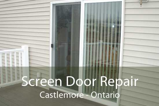 Screen Door Repair Castlemore - Ontario