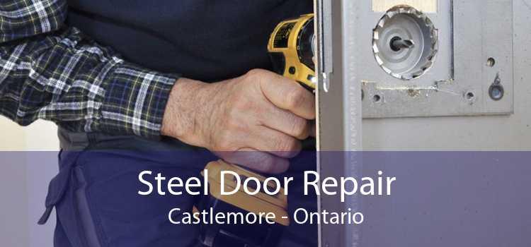 Steel Door Repair Castlemore - Ontario