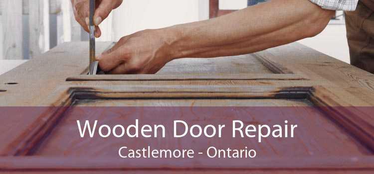 Wooden Door Repair Castlemore - Ontario